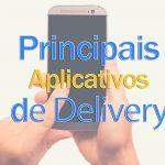 Quais são os principais aplicativos de Delivery?