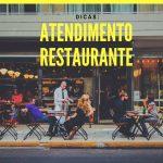 10 Dicas para melhorar o atendimento no restaurante