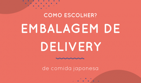 Como Escolher a Embalagem de Delivery?