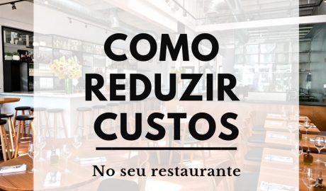 Como cortar custos no seu restaurante sem perder a qualidade?