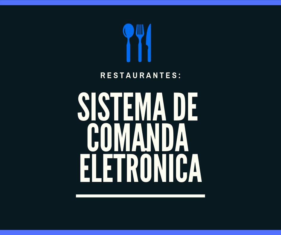 Sistema de comanda eletrônica para restaurante funciona?