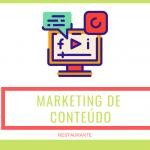 Como Utilizar o Marketing de Conteúdo para Atrair Clientes pro meu Restaurante?